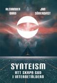 Synteism - Att skapa Gud i Internetåldern
