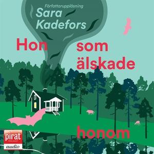 Hon som älskade honom (ljudbok) av Sara Kadefor