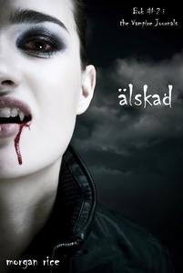 Älskad (Bok #2 i The Vampire Journals) (e-bok)