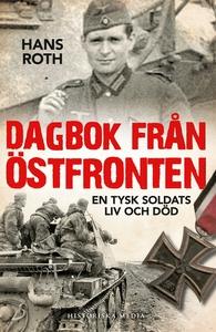 Dagbok från östfronten: En tysk soldats liv och