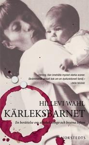 Kärleksbarnet (e-bok) av Hillevi Wahl