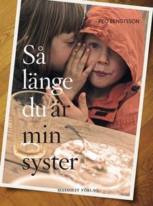 Så länge du är min syster (e-bok) av Peo Bengts