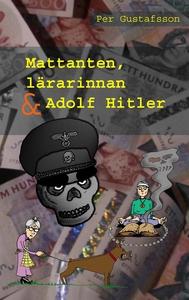 Mattanten, lärarinnan och Adolf Hitler (e-bok)