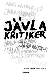 Jävla kritiker (e-bok) av Håkan Lidbo, Kalle Di