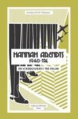 Hannah Arendts 1940-tal : En ickebiografi i tre delar