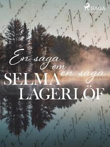 En saga om en saga (e-bok) av Selma Lagerlöf