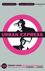 Urban express : 15 urbana lagar som hjälper dig