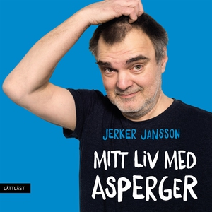 Mitt liv med Asperger (ljudbok) av Jerker Janss