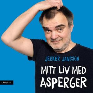 Mitt liv med Asperger / Lättläst (ljudbok) av J