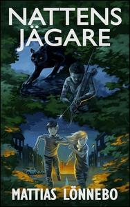 Nattens jägare (e-bok) av Mattias Lönnebo