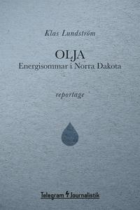 Olja - Energisommar i Norra Dakota (e-bok) av K