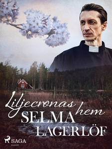 Liljecronas hem (e-bok) av Selma Lagerlöf