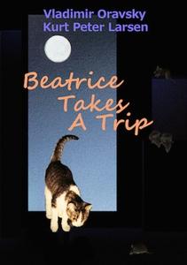 Beatrice Takes A Trip (e-bok) av Vladimir Oravs