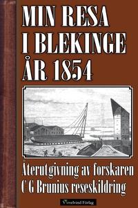 Min resa i Blekinge och Kalmar 1854 (e-bok) av