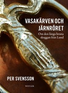 Vasakärven och järnröret (e-bok) av Per Svensso