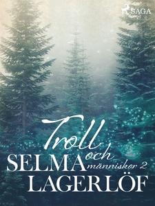 Troll och Människor 2 (e-bok) av Selma Lagerlöf