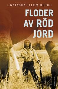 Floder av röd jord (e-bok) av Natasha Illum Ber