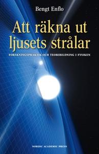 Att räkna ut ljusets strålar: Forskningspraktik