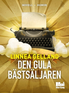 Den gula bästsäljaren (e-bok) av Linnea Gelland