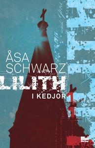 Lilith i kedjor (e-bok) av Åsa Schwarz