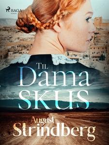 Till Damaskus (e-bok) av August Strindberg
