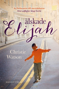Älskade Elijah (e-bok) av Christie Watson