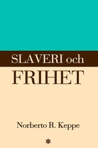 Slaveri och frihet (e-bok) av Norberto Keppe