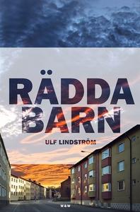 Rädda barn (e-bok) av Ulf Lindström
