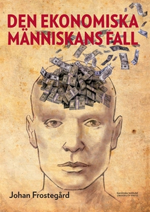 Den ekonomiska människans fall (e-bok) av Johan