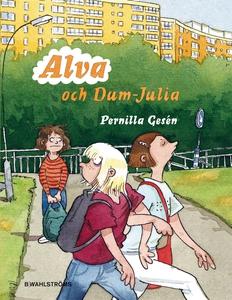 Alva 3 - Alva och Dum-Julia (e-bok) av Pernilla