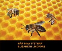 När bina tystnar