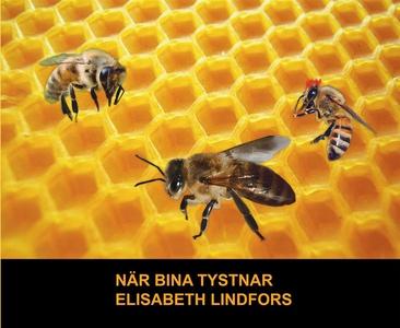 När bina tystnar (ljudbok) av Elisabeth Lindfor
