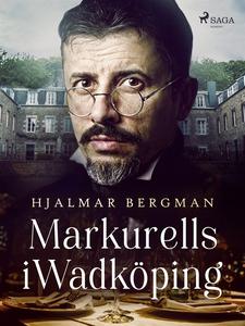 Markurells i Wadköping (e-bok) av Hjalmar  Berg