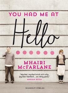 You had me at hello (e-bok) av Mhairi McFarlane