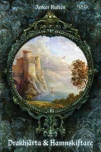 Drakhjärta och Hamnskiftare (e-bok) av Jerker H