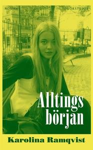 Alltings början (ljudbok) av Karolina Ramqvist