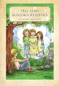 Fru Alms magiska resebyrå (e-bok) av Annakarin