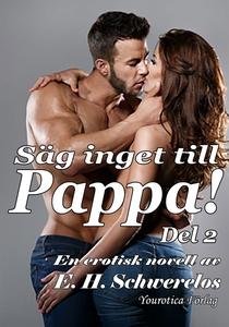 Säg inget till Pappa - Del 2 (e-bok) av E.H. Sc