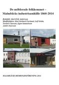 De möblerade folkhemmet - Malmbäcks industrisamhälle 1860-2014
