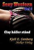 Sexy Western - Del 2 - Clay håller stånd