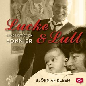 Lucke & Lull : arvet efter en bonnier (ljudbok)