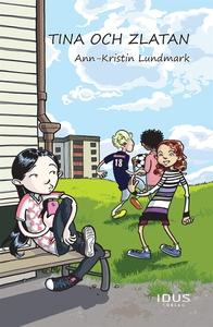 Tina och Zlatan (e-bok) av Ann-Kristin Lundmark