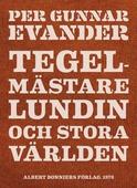 Tegelmästare Lundin och stora världen