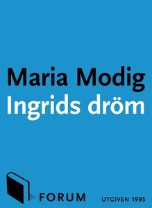 Ingrids dröm (e-bok) av Maria Modig