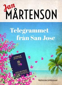 Telegrammet från San José (e-bok) av Jan Mårten