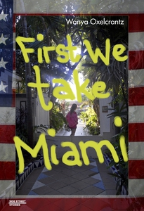 First We Take Miami (e-bok) av Wanya Oxelcrantz