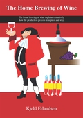 The Home Brewing of Wine