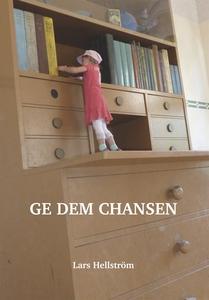 Ge dem chansen (e-bok) av Lars Hellström