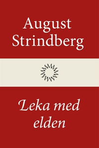 Leka med elden (e-bok) av August Strindberg
