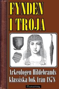 Fynden i Troja (e-bok) av Hans Olof Hildebrand